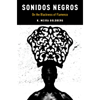 Sonidos Negros: On the Blackness of Flamenco (Currents in Latin American and Iberian Music) book cover