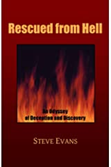 Rescued from Hell: An Odyssey of Deception and Discovery