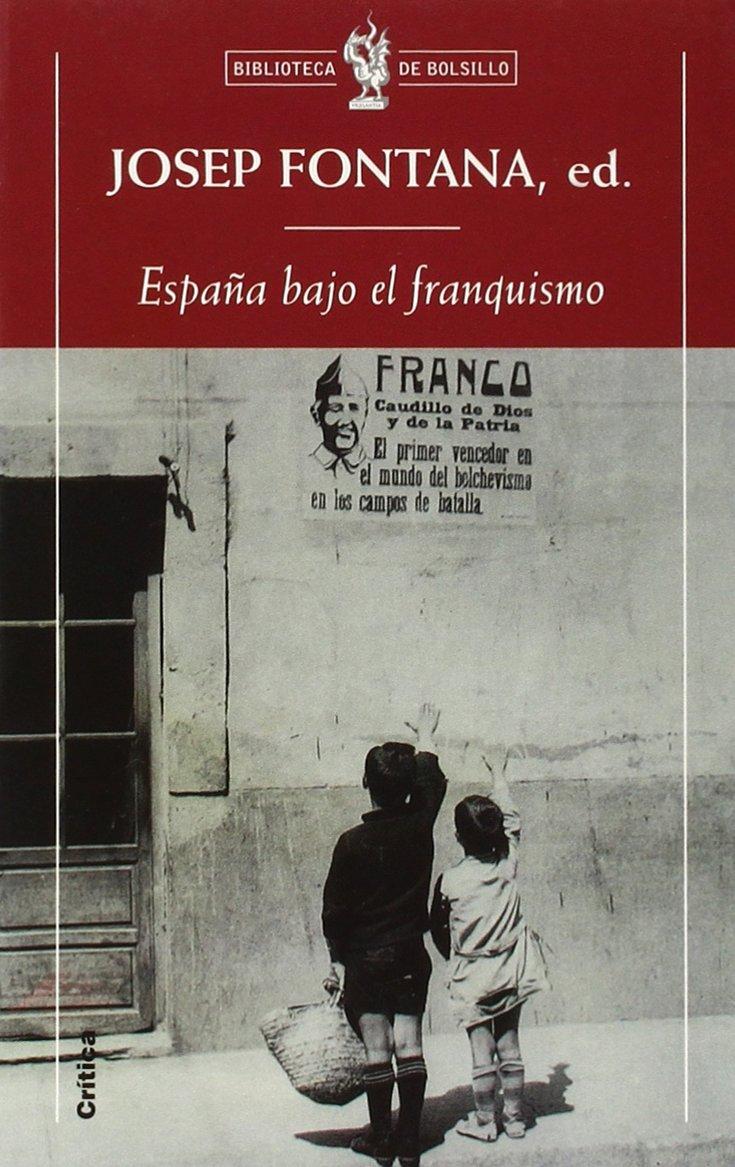 España bajo el franquismo (Biblioteca de Bolsillo): Amazon.es: Fontana, Josep: Libros