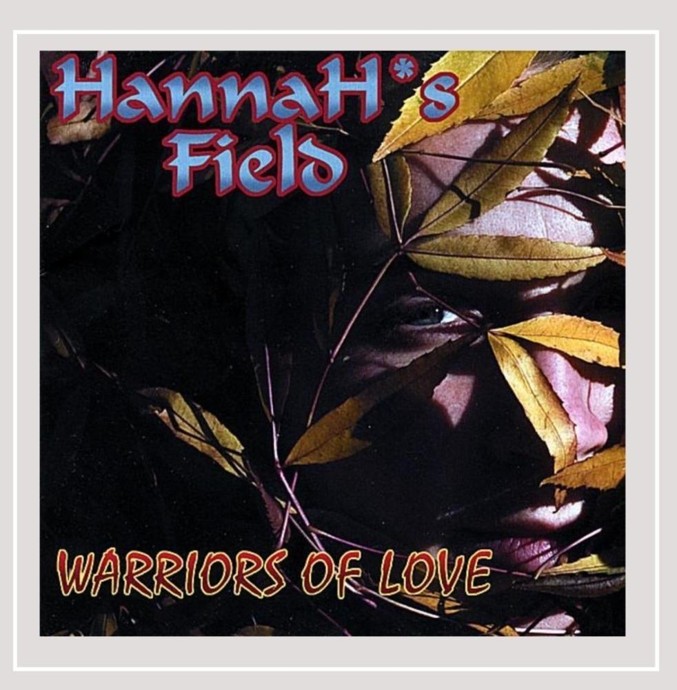 CD : Hannah*s Field - Warriors Of Love (CD)