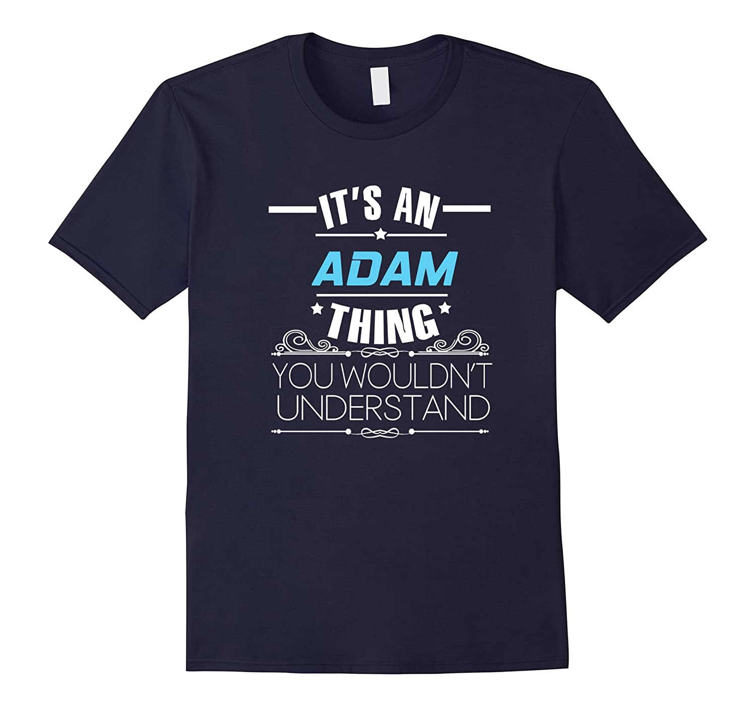 Its An Adam Thing You Wouldnt Understand T Shirt-TJ