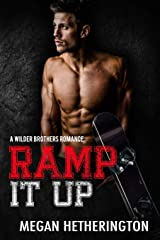 Ramp It Up: A Wilder Brothers Romance Paperback