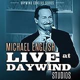 Michael English (Live at Daywind Studios)