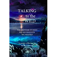 Talking to the Wild: The bedtime stories we never knew we needed