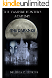 The Vampire Hunter's Academy: The Darkness