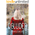 DELUDED *** Top 3 Book ***: A gripping new psychological thriller