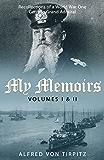 My Memoirs (Volumes I & II)