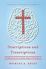 Descriptions and Prescriptions: A Biblical Perspective on Psychiatric Diagnoses and Medications Kindle Edition