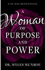 A Woman of Purpose and Power: A 90-Day Devotional Kindle Edition