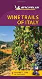 Michelin Green Guide Wine Trails of Italy: Itineraries Through the Vineyards