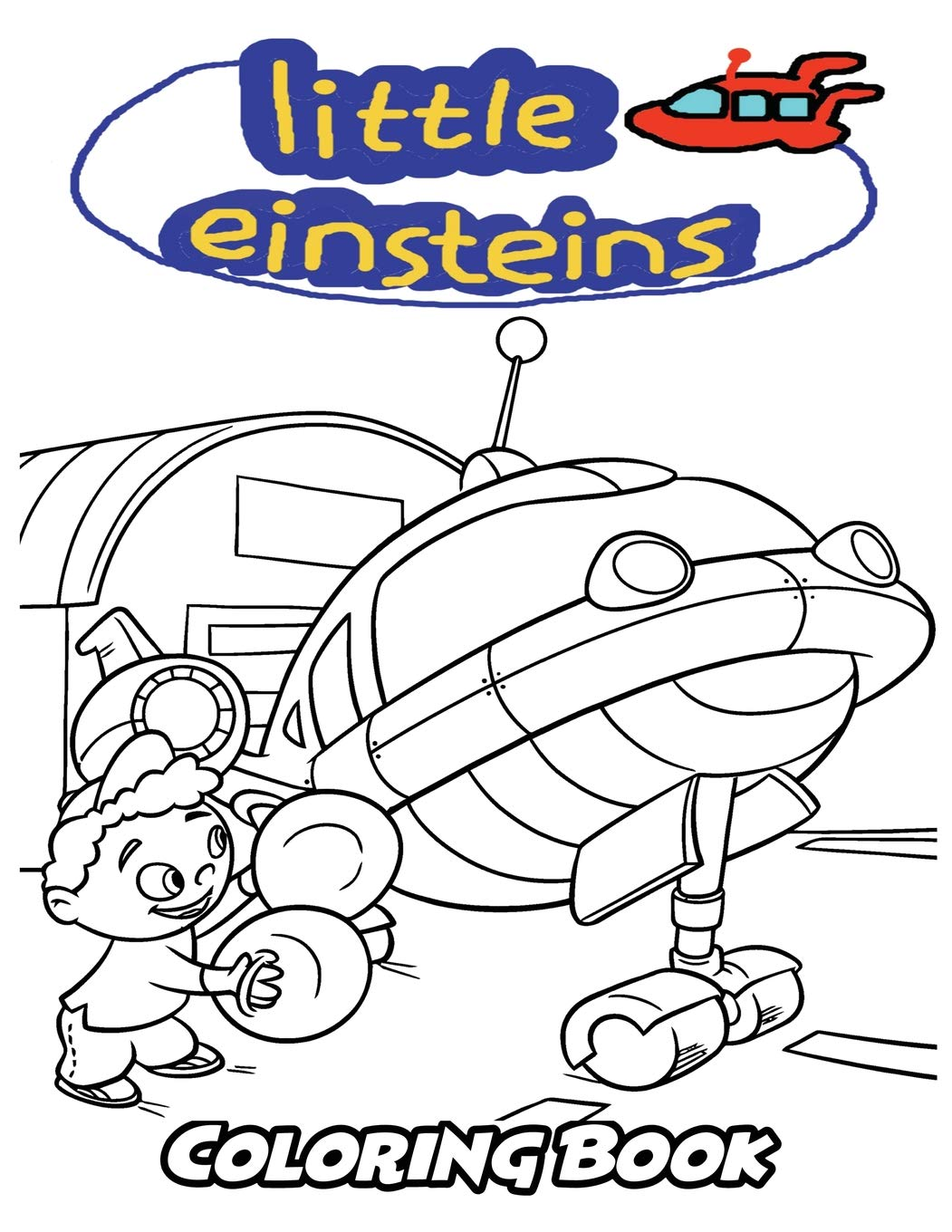 Amazon.com: Little Einsteins Coloring Book: Coloring Book ...