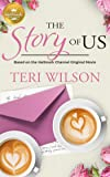 The Story of Us: Based on a Hallmark Channel original movie