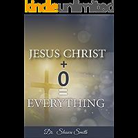 Jesus Christ + 0 = Everything