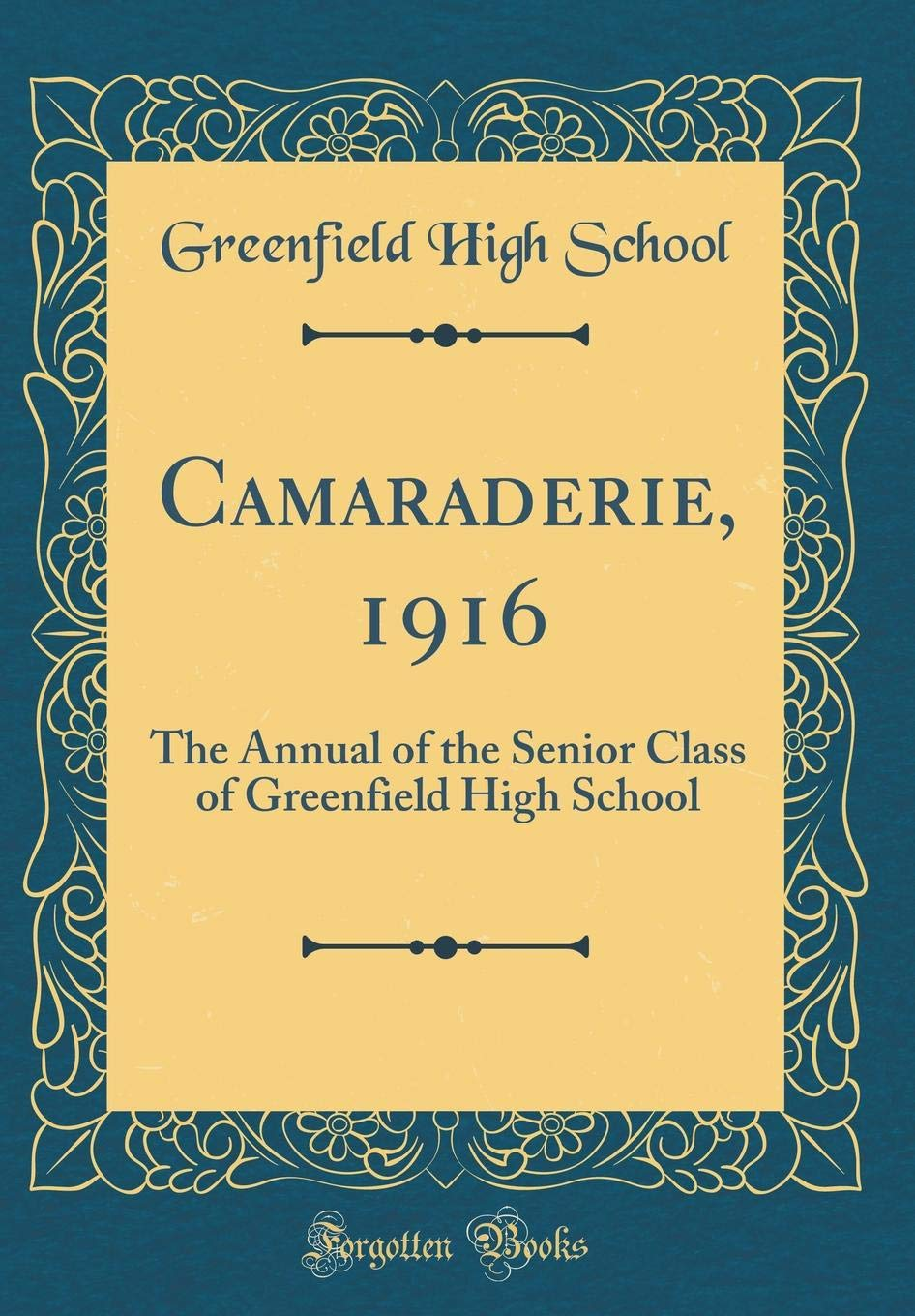 Camaraderie, 1916: The Annual of the Senior Class of Greenfield High School (Classic Reprint) pdf