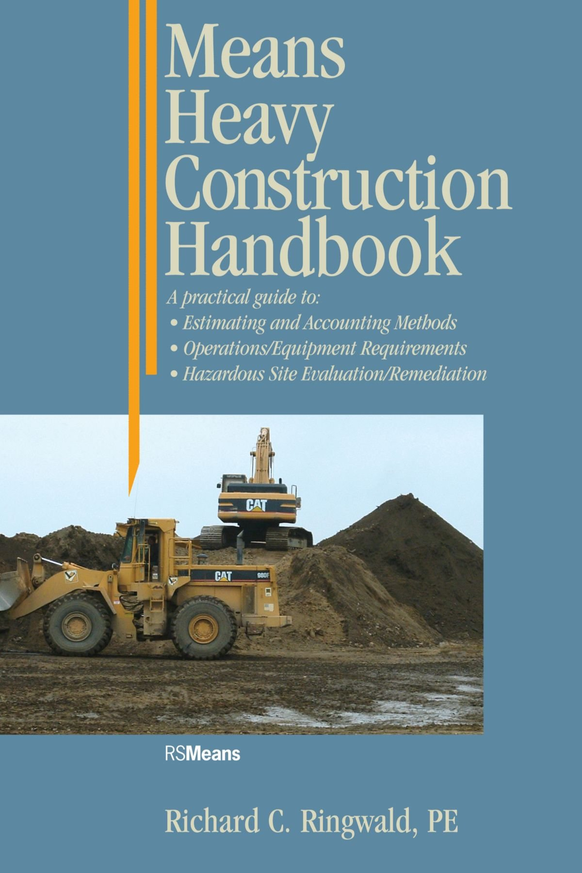 Means Heavy Construction Handbook: A Practical Guide to Estimating ...
