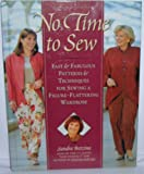 No Time to Sew: Fast & Fabulous Pattersn & Techniques for Sewing a Figure Flattering Wardrobe