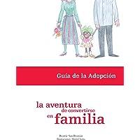 La aventura de convertirse en familia. Gu?a de la adopci?n (Spanish Edition) by Beatriz San Rom?n (2009-04-01)