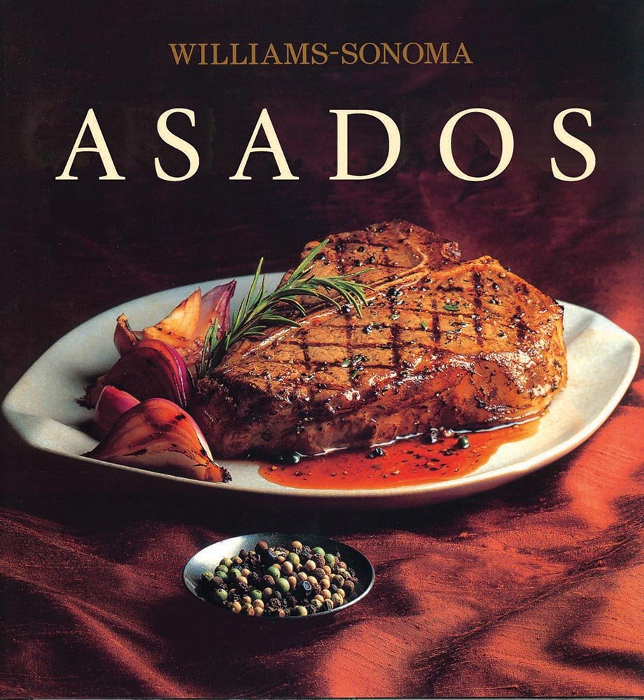 Asados / Grilling (Williams-Sonoma) (Spanish Edition): Denis ...