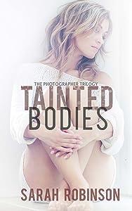 Tainted Bodies: (Romantic Suspense Thriller Crime Romance Series: The Photographer Trilogy, Book 1)