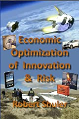 Economic Optimization of Innovation & Risk Kindle Edition