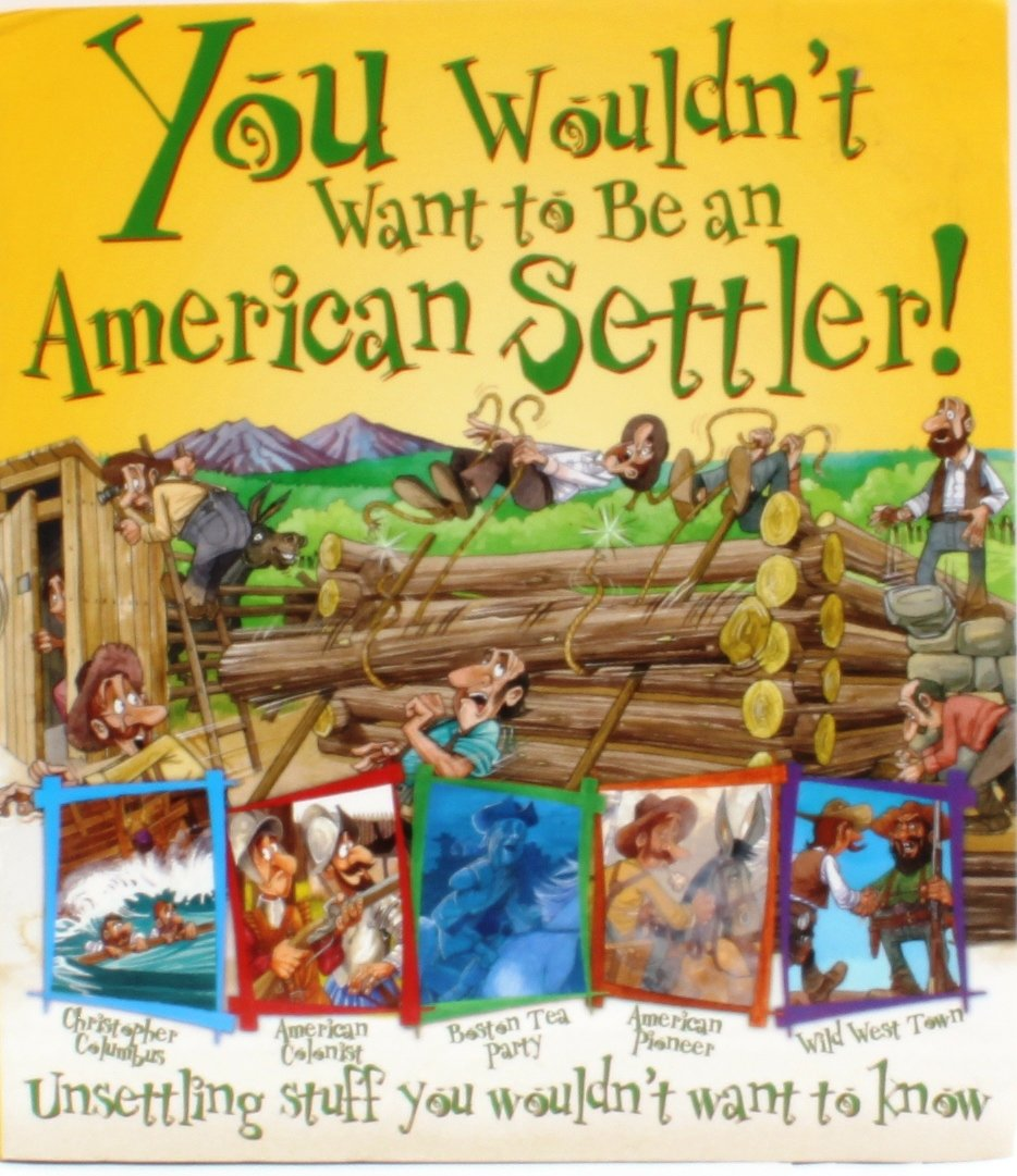 Download You Wouldn't Want to Be and American Settler! (Unserttling stuff you wouldn't want to know) ebook