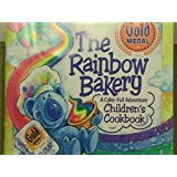 The Rainbow Bakery: A Full Color Adventure Children's Cookbook