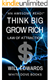 Think BIG and Grow Rich: Attract Money With The Law of Attraction (Wealth Book 2)