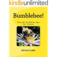 Bumblebee! Rounds & Warm-ups for Choirs book cover