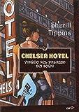 Chelsea Hotel. Viaggio nel palazzo dei sogni