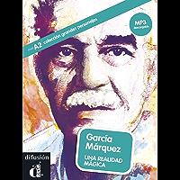 García Márquez: Una realidad mágica (Spanish Edition)