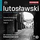 Lutoslawski: Orchestral Works (Concerto For Orchestra/ Symphony No.3/ Chain 3) (Hybrid SACD)
