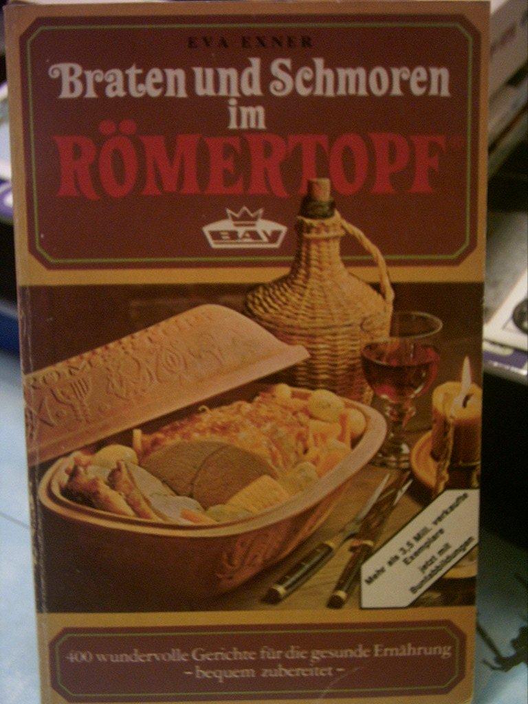Braten und Schmoren im Römertopf - 400 Gerichte