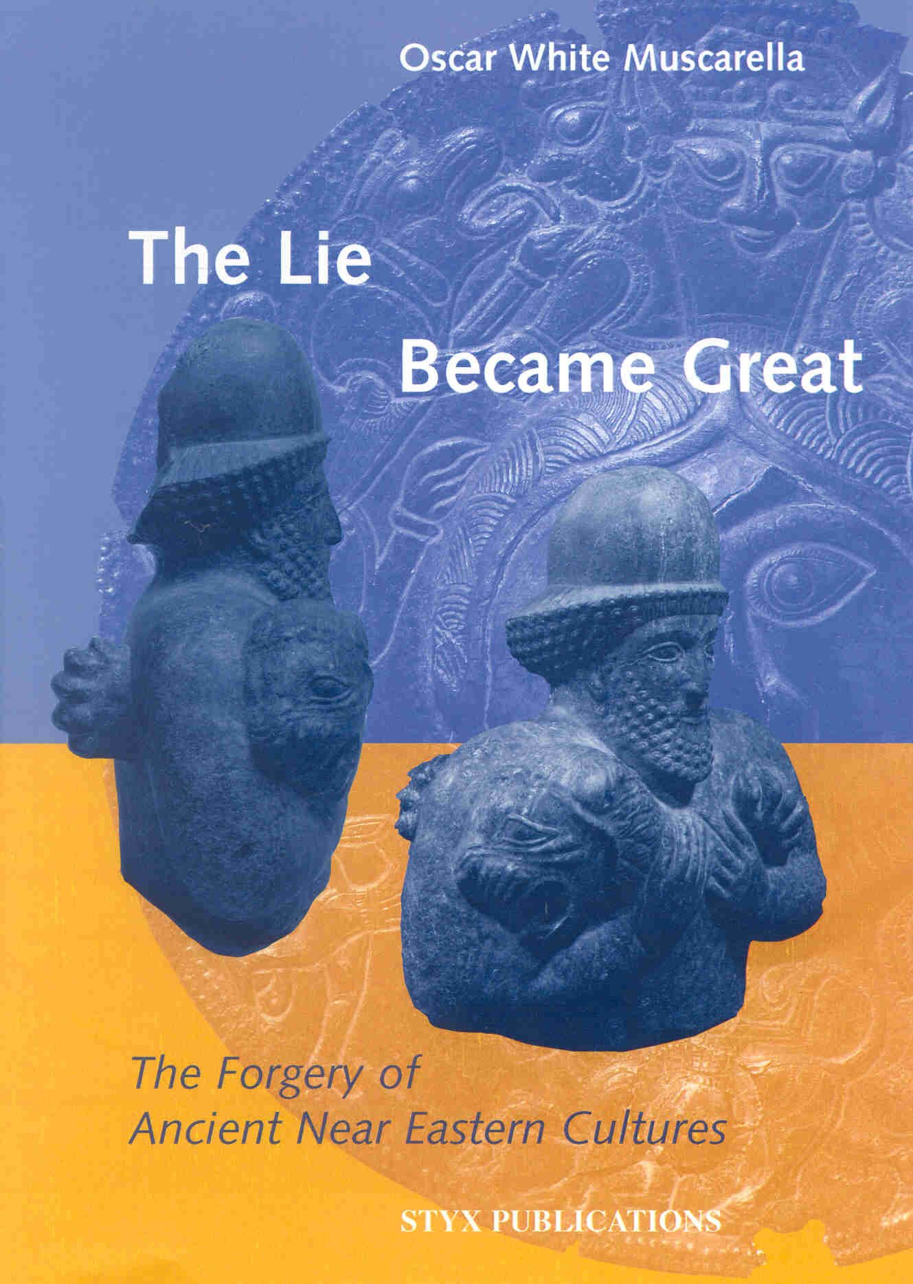 The Lie Became Great (Studies in the Art and Archaeology of Antiquity)