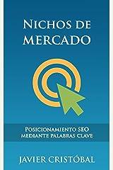 Nichos de mercado: posicionamiento SEO mediante palabras clave (Spanish Edition) Kindle Edition
