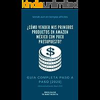 ¿Cómo vender mis primeros productos en Amazon Mexico con poco presupuesto?: Guía COMPLETA paso a paso [2020]
