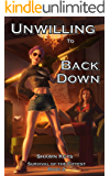 Unwilling to Back Down (Survival of the Fittest Book 2)