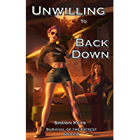 Unwilling to Back Down (Survival of the Fittest Book 2) (English Edition)