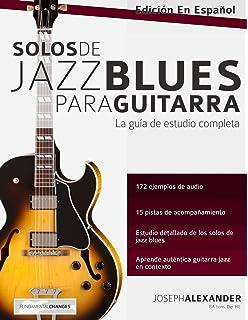 Solos en tonos de acorde para guitarra jazz: Edición en español Guitarra de jazz: Amazon.es: Alexander, Mr Joseph, Pallero, Miss Maria Julieta: Libros