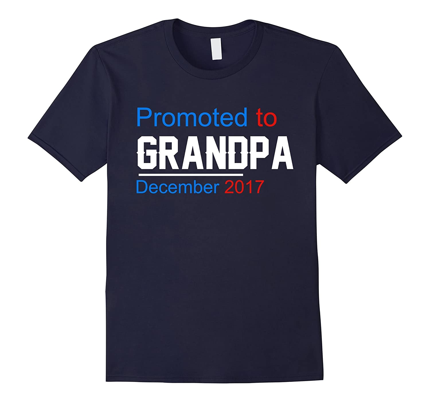 Mens Promoted to Grandpa December 2017 T-Shirt Gift for Papa