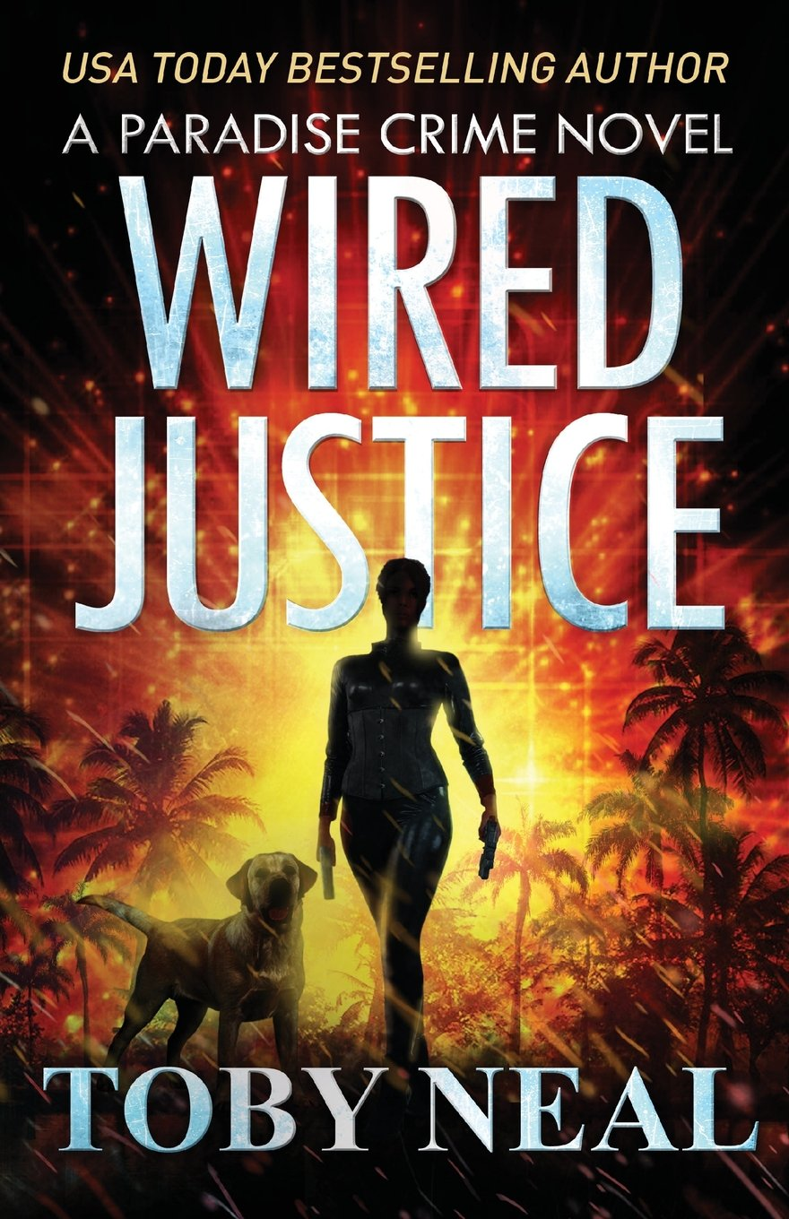 Read Online Wired Justice (Paradise Crime) PDF