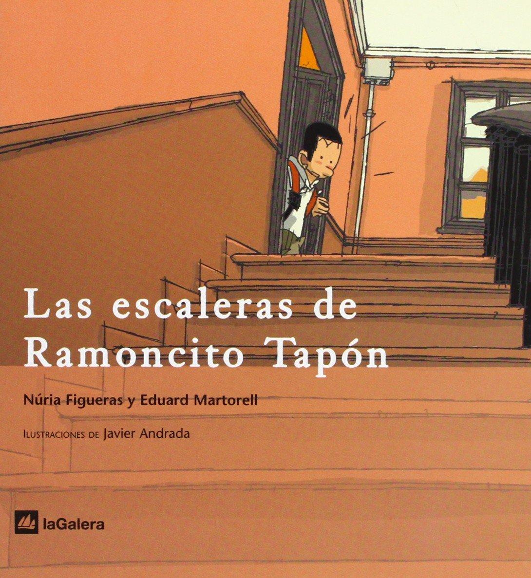 Las escaleras de Ramoncito Tapón El botiquín de La Galera: Amazon.es: Figueras Adell, Núria, Martorell, Eduard, Andrada, Javier, Rodríguez, Paulino: Libros