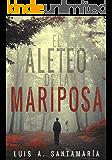 EL ALETEO DE LA MARIPOSA: Thriller policíaco que pone a prueba la intuición del lector (Ámbar nº 2) (Spanish Edition)
