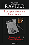 Los tipos duros no leen poesía: La tercera de Eladio Monroy (Serie Eladio Monroy nº 3)