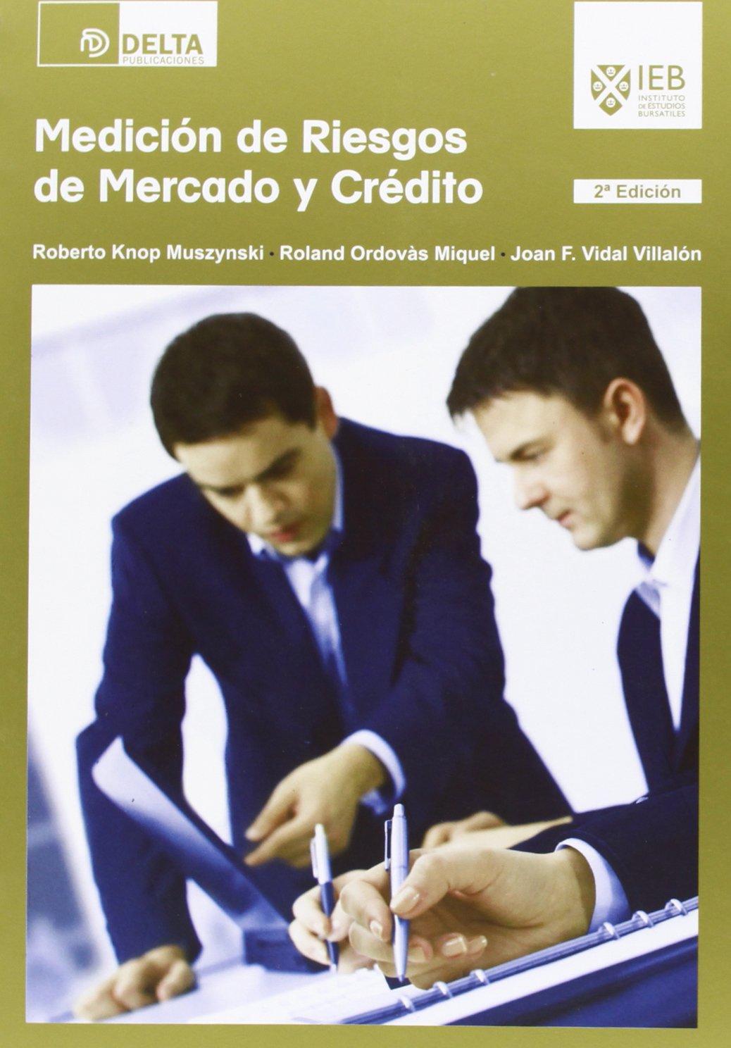 Medición de riesgos de mercado y crédito: Amazon.es: Roberto Knop Muszynski, Roland Ordovàs Miquel, Joan Francesc Vidal Villalon: Libros