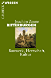 Ritterburgen: Bauwerk, Herrschaft, Kultur (Beck'sche Reihe)