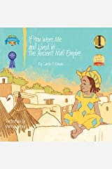 If You Were Me and Lived in... the Ancient Mali Empire: An Introduction to Civilizations Throughout Time Kindle Edition