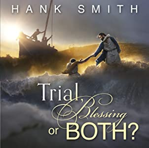 Trial, Blessing, or Both?