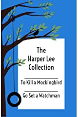 Harper Lee - The Collection: To Kill a Mockingbird and Go Set a Watchman Kindle Edition