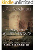 Ring Of White Roses: Two Short Stories Featuring King Richard III