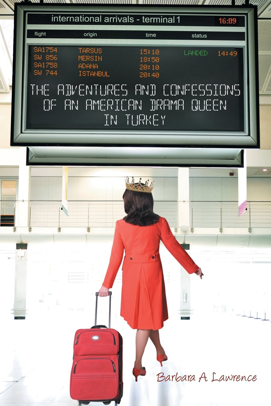 The Adventures and Confessions of an American Drama Queen in Turkey pdf epub